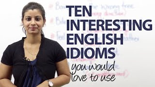 10 interesting English idioms – Free Spoken English lessons