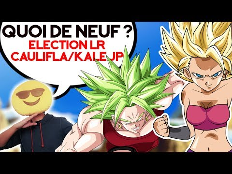 INFOS DOKKAN BATTLE FR : Election LR et Caulifla & Kale JP