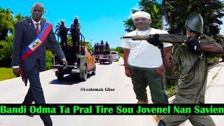 Jwet La Gate-Chef Bandi Odma Kap Explike Koman Li Ta Pral Tire Sou Kòtèj Prezidan Jovenel Nan Savien