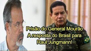 Prisão do General Mourão A resposta do Brasil para Raul Jungmann!