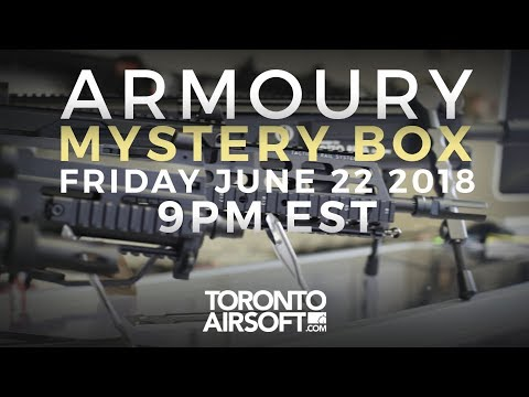 THE ARMOURY MYSTERY BOX June 22 2018 $2000+ main prize!- TorontoAirsoft.com