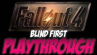 Fallout 4 Blind Playthrough | 71: The People in This Game are Smoking Crack