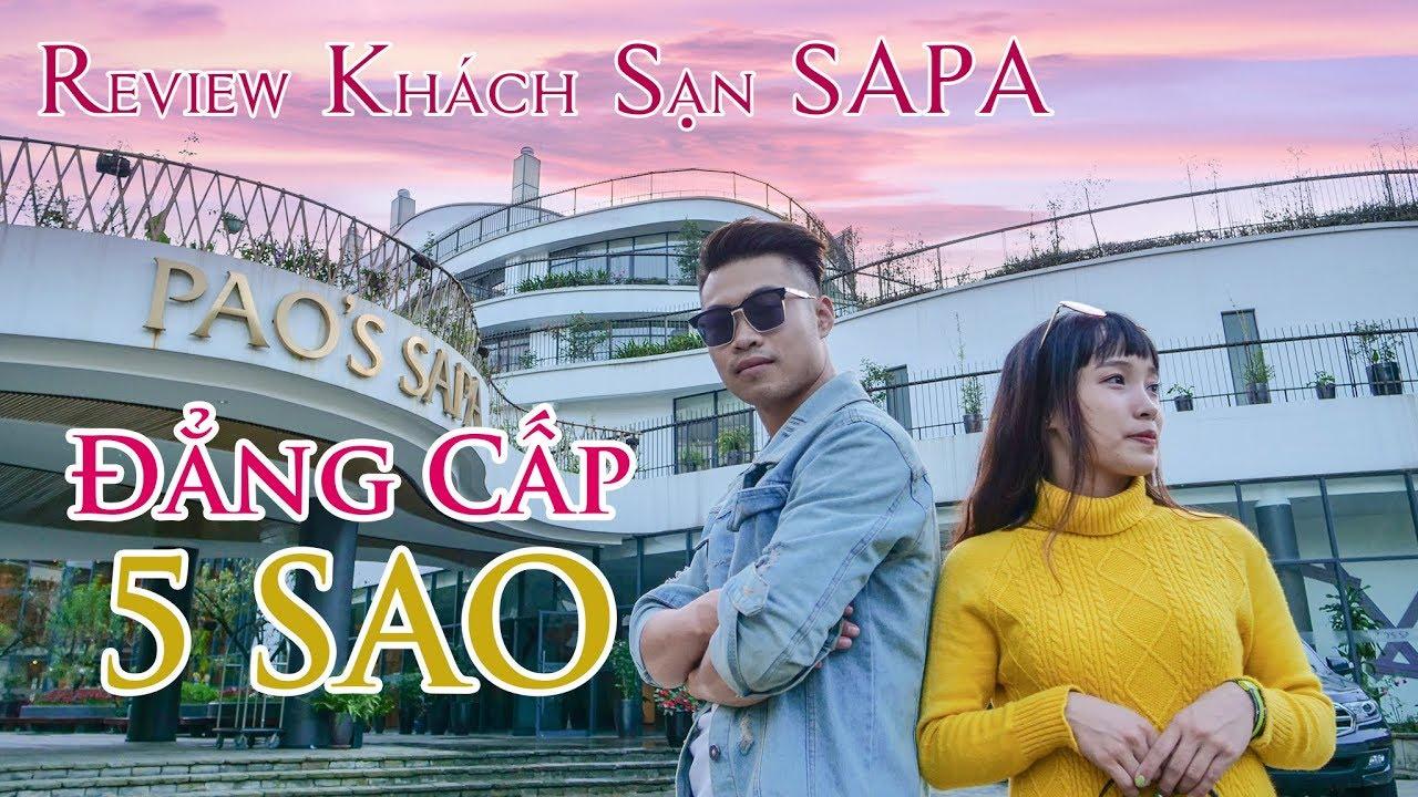 Review Khách Sạn 5 Sao SaPa – Khách Sạn Đẳng Cấp Nhất SaPa – PAO'S SAPA