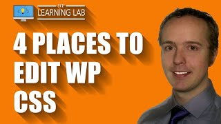 4 Places To Edit WordPress CSS | WP Learning Lab