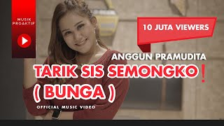 Download lagu Tarik Sis Semongko | Anggun Pramudita - Bunga (Official Music Video)