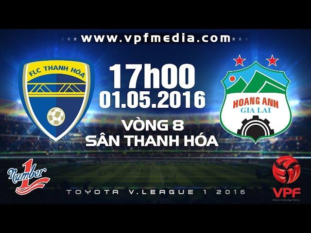 Xem lại: FLC Thanh Hóa vs Hoàng Anh Gia Lai