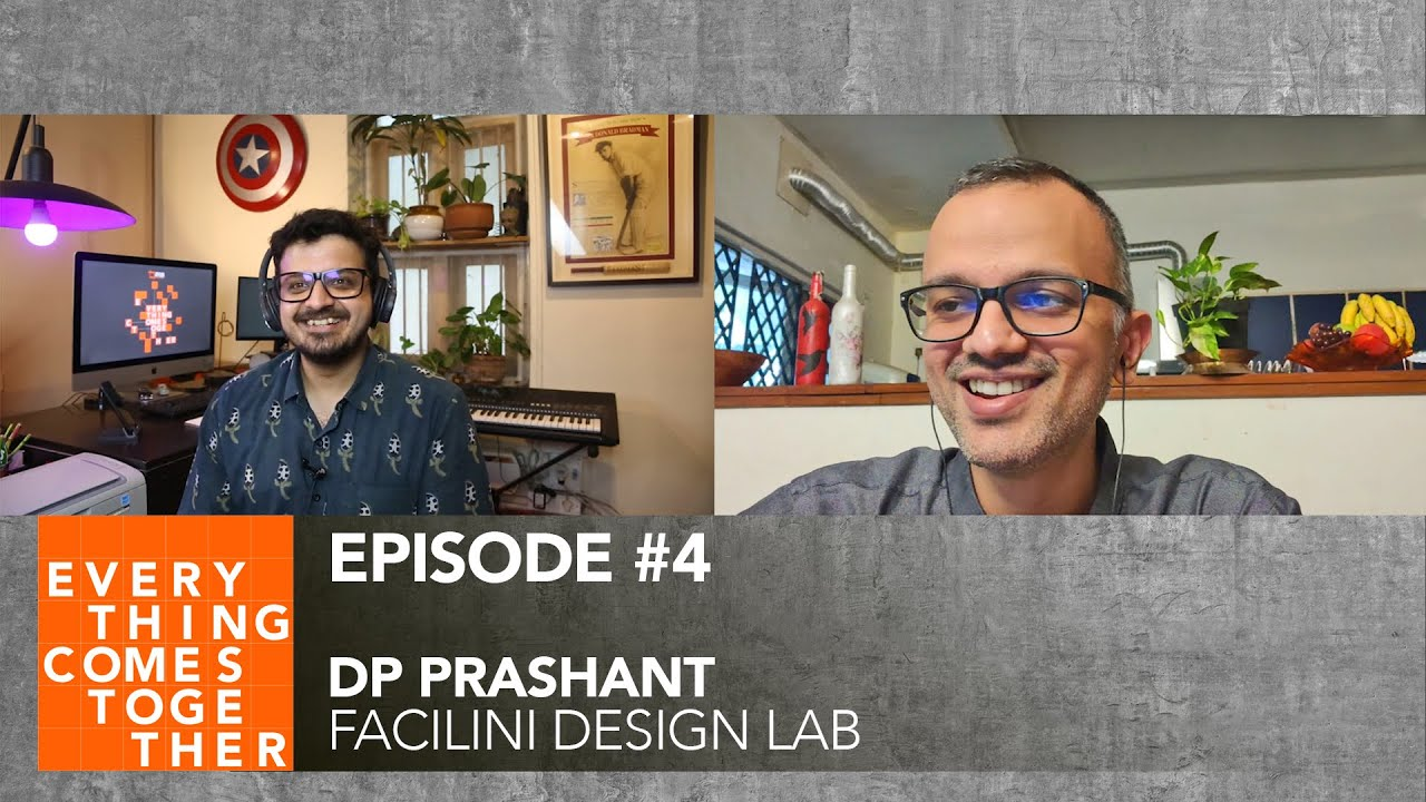 Ep #4 DP Prashant (Facilini Design Lab) | Everything Comes Together Podcast