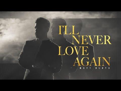 Matt Bloyd - I'll Never Love Again