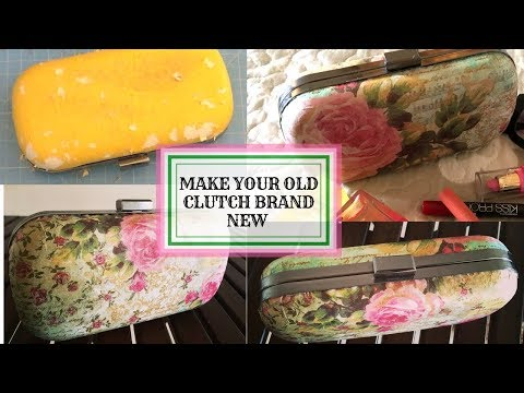 Decoupage/ Repurpose/ Upcycle your Old Clutch/Purse/Bag