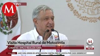 AMLO visita Hospital Rural de Motozintla