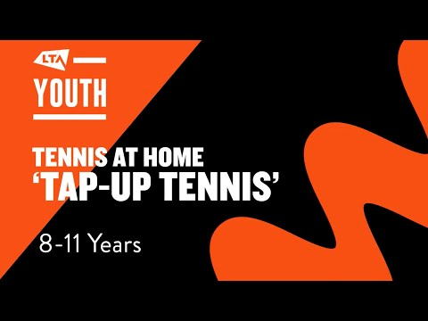 Tennis At Home - Tap Up Tennis (8-11 Years Old)