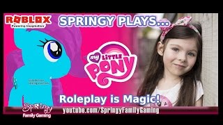 SFG - Roblox - Springy Plays - MLP 3D: Roleplay is Magic!