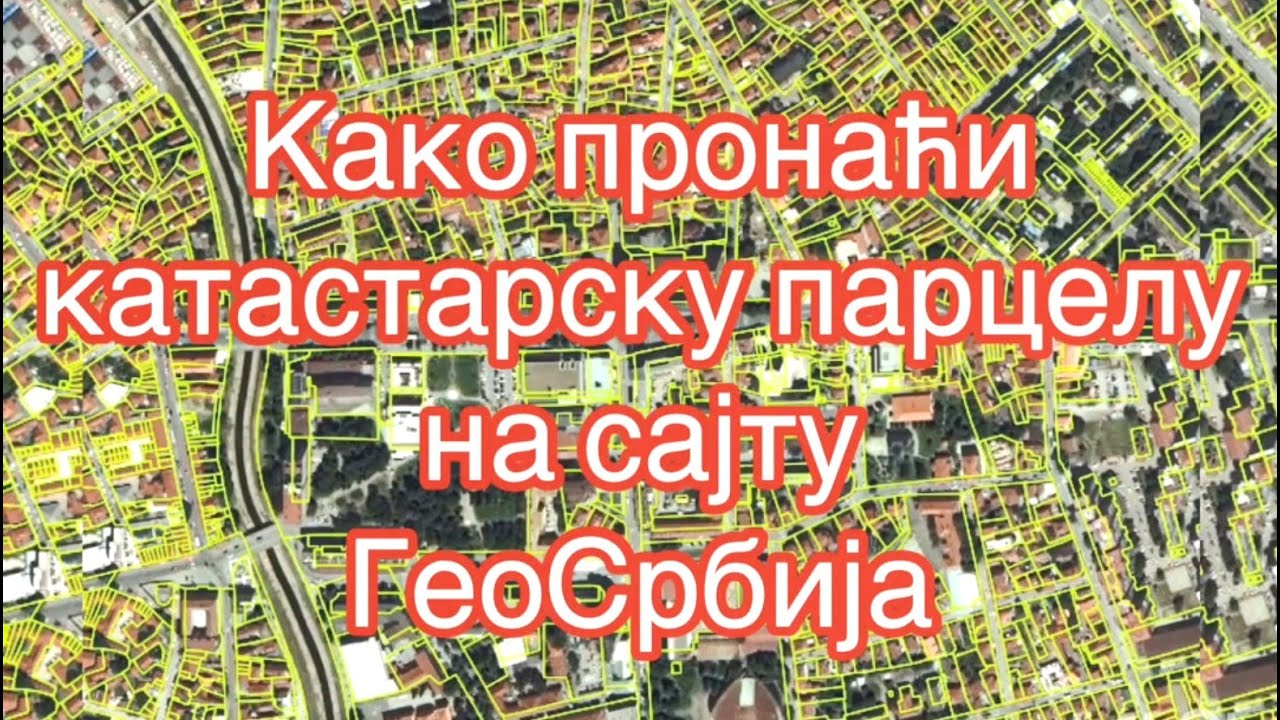 Kako Pronaci Parcelu Na Sajtu Geosrbija 2019 By Geo Cvetkovic