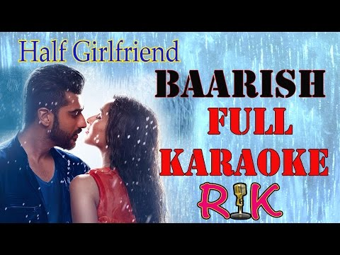 BAARISH | HALF GIRLFRIEND | FULL KARAOKE | ASH KING | WITH LYRICS