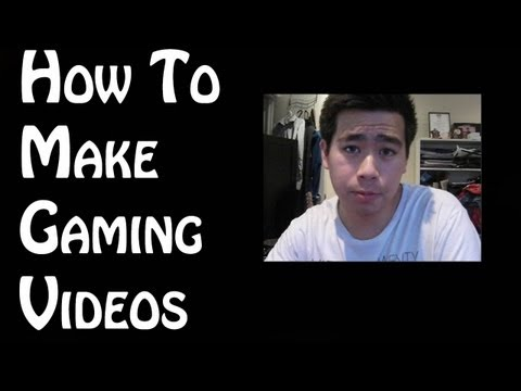 How To Make Gaming Videos For YouTube!