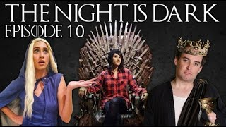 The Night is Dark - Ep 10 FINALE!
