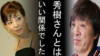 【感動】西城秀樹の急死から戸田恵子が思い出を語った。。友人だからこ...