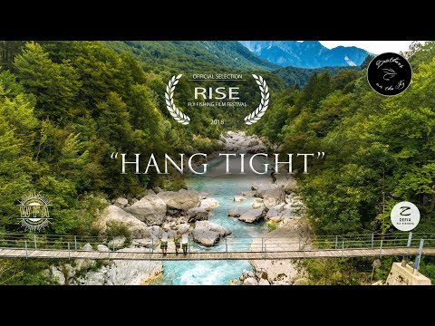 """Hang Tight"" (Full Film) - Official Selection, RISE Fly Fishing Film Festival 2018"