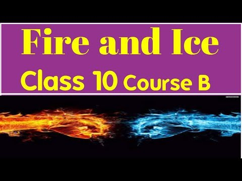 Fire and Ice, class 10 ,by Robert Frost (Explained in Hindi)