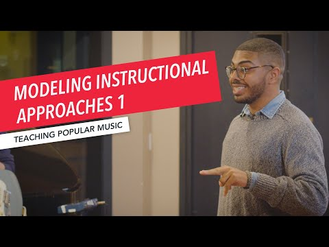 Modeling Instructional Approaches pt 1 | Teaching Popular Music in the Classroom