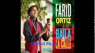 (13) - FARID ORTIZ - TE COJI PILLA - (BAILA EN LA CALLE)