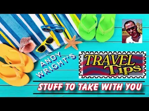 Andy's Travel Tips: Travel Check List of stuff you need to take