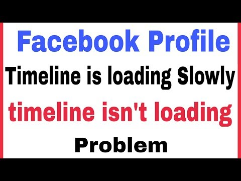 Facebook Profile Timeline Is Loading Slowly & Timeline Isn't Loading Problem Solve