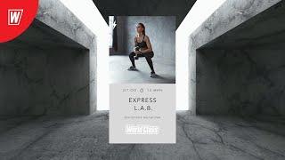 EXPRESS L A B с Екатериной Малыгиной 24 июля 2020 Онлайн тренировки World Class