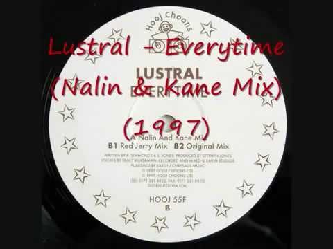 Lustral   Everytime Nalin And Kane Mix