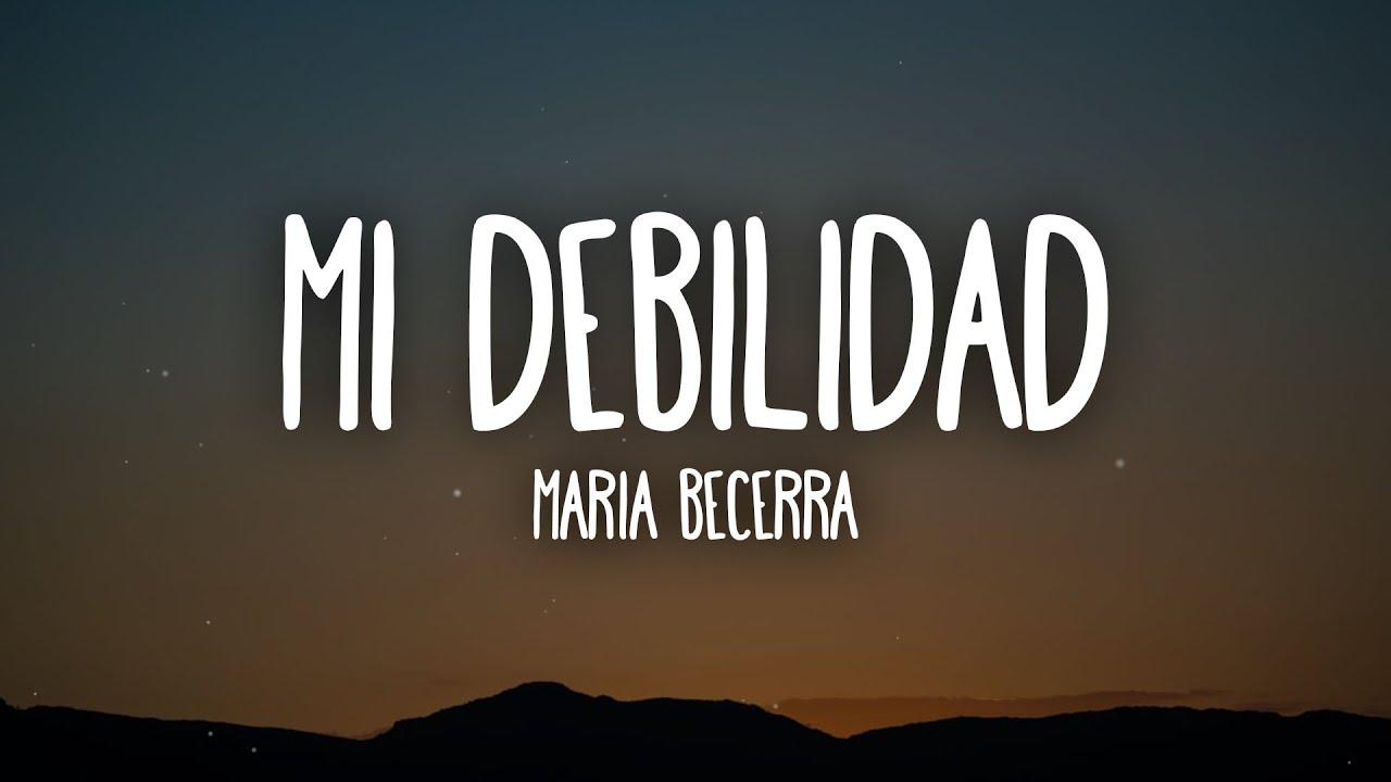 Maria Becerra - MI DEBILIDAD (Letra/Lyrics)