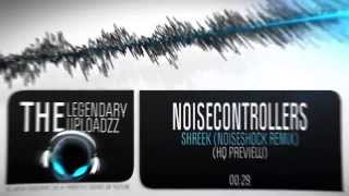 Noisecontrollers - Shreek (Noiseshock Remix) [HQ + HD PREVIEW]