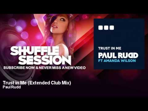 Paul Rudd - Trust in Me - Extended Club Mix - feat. Amanda Wilson