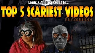 Louis & Andrea React: Top 5 Scariest Videos On Youtube
