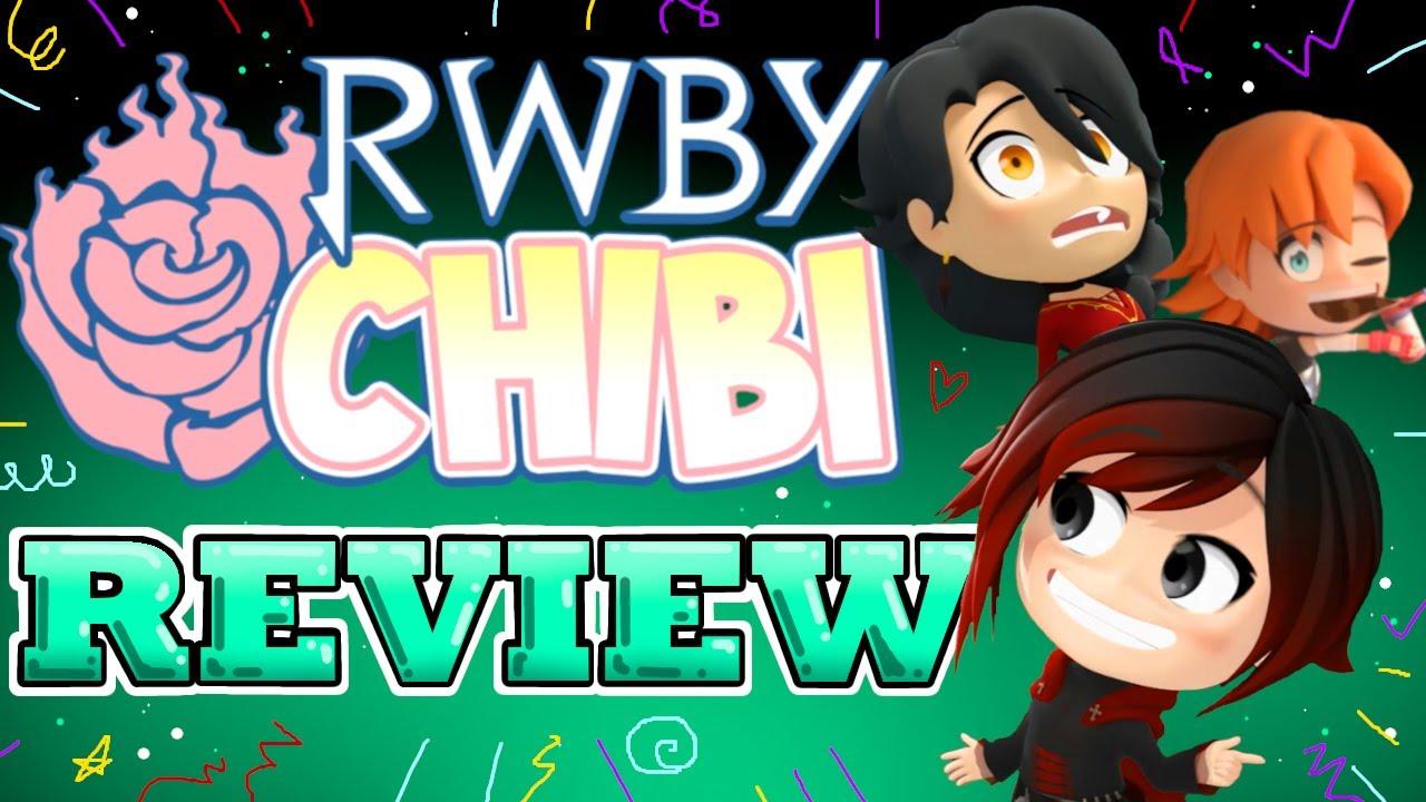 RWBY Chibi : REVIEW