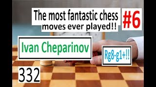 The most fantastic chess moves ever played! #6