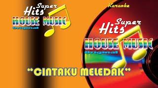 Ika Puspa Dewi - Cintaku Meledak  Karaoke  - Super Hits House Music