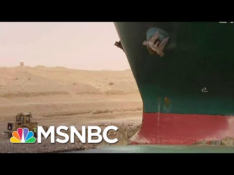 Ship Stuck In The Suez Canal Disrupts Global Trade, But Makes Good Memes   The Last Word   MSNBC
