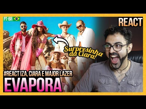 REAGINDO a EVAPORA - IZA Ciara and Major Lazer
