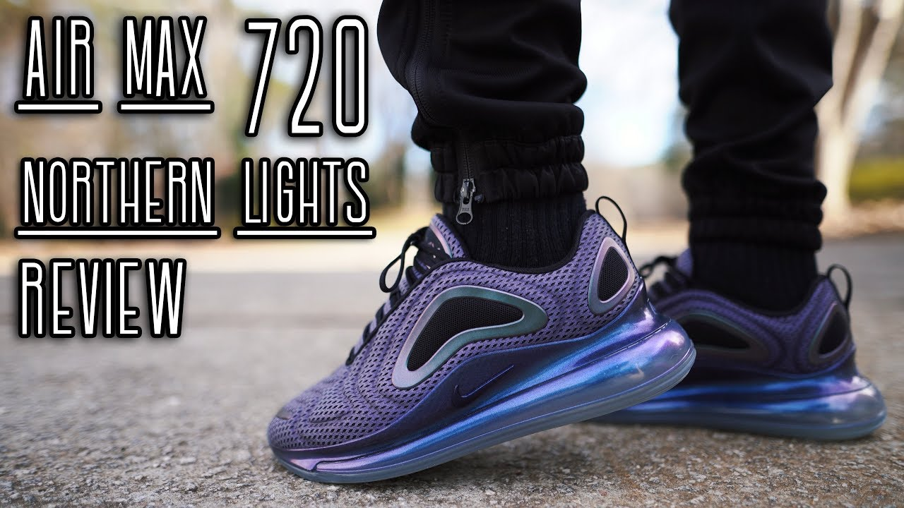 Nike Air Max 720 Norther Lights Review And On Foot Youtube