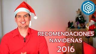 ¿Qué regalar estas Navidades? | Recomendaciones Navideñas 2016!!