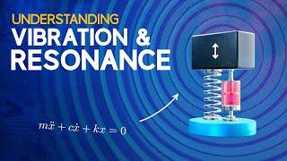 Understanding Vibration and Resonance