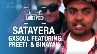Satayera - GXSOUL ft. Preeti and Binayak - Lyrics Video | Nepali R&B Pop Song