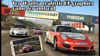 Top 10 best realistics graphics racing games for android and ios 2018