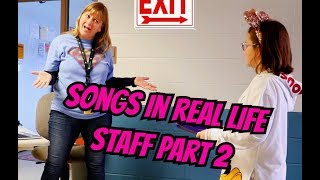 Songs in Real Life - Staff Edition - Part 2