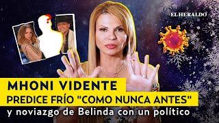 MHONI VIDENTE advierte REBROTE de COVID-19 por INTENSO FRÍO y nueva relación de BELINDA