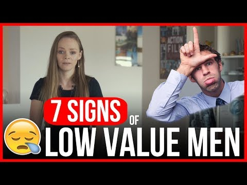 """7 Burning Signs of """"Low Value Men"""" - The Feminine Woman"""