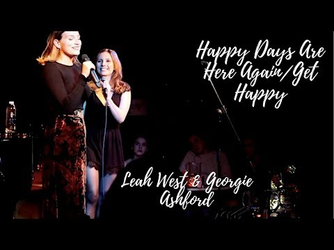 Happy Days Are Here Again/Get Happy | Cabaret Series | Georgie Ashford & Leah West