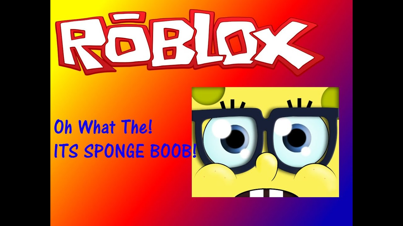 Roblox what the its sponge boob youtube roblox what the its sponge boob voltagebd Gallery