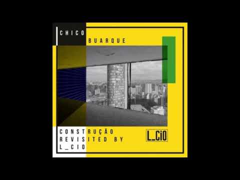 Chico Buarque - Construção (L_cio & K_Ri Version) [DOC022]