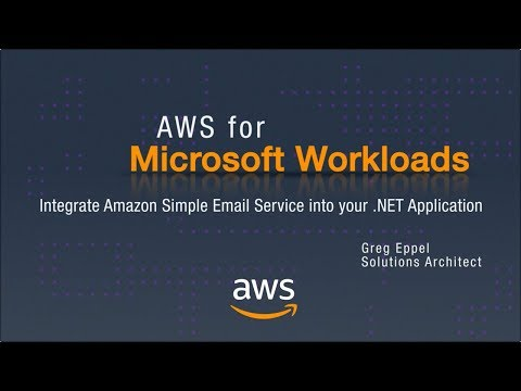 AWS for Microsoft Workloads: Integrate Amazon Simple Email Service into your .NET Application